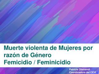 Muerte violenta de Mujeres por raz�n de G�nero Femicidio  /  Feminicidio