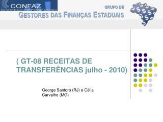 ( GT-08 RECEITAS DE TRANSFERÊNCIAS julho - 2010)