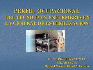 PERFIL  OCUPACIONAL  DEL TECNICO EN ENFERMERIA EN LA CENTRAL DE ESTERILIZACION