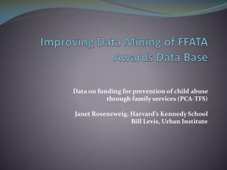 Improving Data Mining of FFATA Awards Data Base