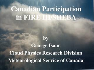 Canadian Participation in FIRE III/SHEBA