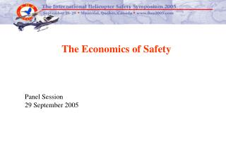The Economics of Safety Panel Session 29 September 2005