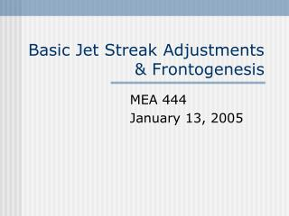Basic Jet Streak Adjustments & Frontogenesis