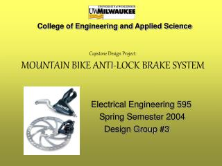 Capstone Design Project:  MOUNTAIN BIKE ANTI-LOCK BRAKE SYSTEM