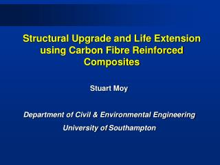 Structural Upgrade and Life Extension  using Carbon Fibre Reinforced Composites
