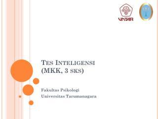 Tes Inteligensi ( MKK, 3  sks )