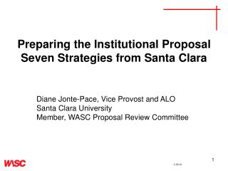 Preparing the Institutional Proposal  Seven Strategies from Santa Clara