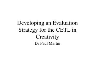 Developing an Evaluation Strategy for the CETL in Creativity