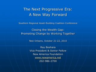 The Next Progressive Era: A New Way Forward Southern Regional Asset-Building Coalition Conference
