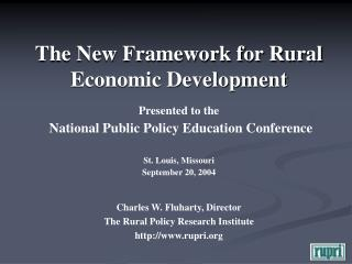 Charles W. Fluharty, Director The Rural Policy Research Institute rupri