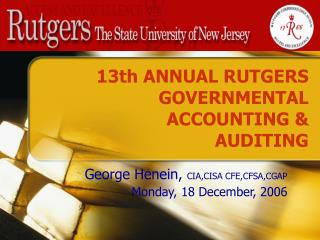 13th ANNUAL RUTGERS GOVERNMENTAL ACCOUNTING & AUDITING
