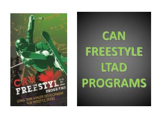 CAN FREESTYLE LTAD PROGRAMS