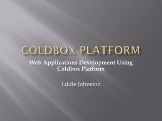 Coldbox  Platform