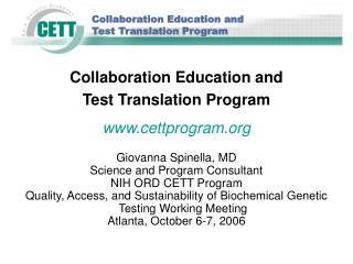 Collaboration Education and  Test Translation Program cettprogram Giovanna Spinella, MD