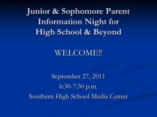 Junior & Sophomore Parent Information Night for  High School & Beyond