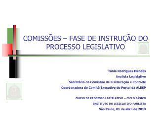 COMISS�ES � FASE DE INSTRU��O DO PROCESSO LEGISLATIVO
