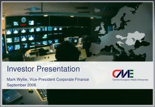 Investor Presentation Mark Wyllie, Vice-President Corporate Finance September 2006