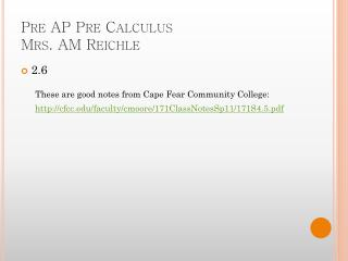 Pre AP Pre Calculus Mrs. AM  Reichle