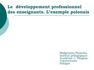 Le   développement professionnel des enseignants. L'exemple polonais
