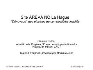 "Site AREVA NC La Hague "" Dénoyage ""  des piscines de combustibles irradiés"