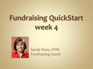 Fundraising  QuickStart week 4