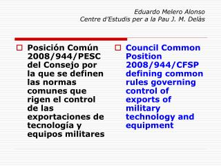 Eduardo Melero Alonso Centre d'Estudis per a la Pau J. M. Delàs