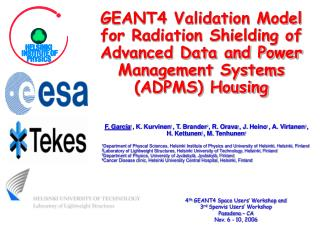 4 th  GEANT4 Space Users� Workshop and 3 rd  Spenvis Users� Workshop Pasadena � CA