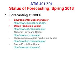 ATM 401/501 Status of Forecasting: Spring 2013