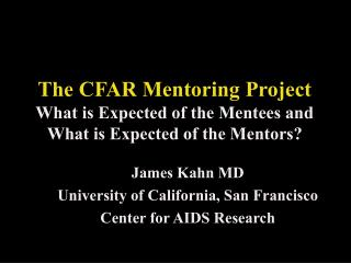 The CFAR Mentoring Project What is Expected of the Mentees and What is Expected of the Mentors?
