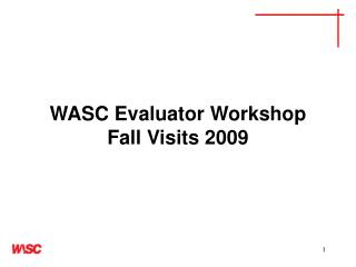 WASC Evaluator Workshop Fall Visits 2009