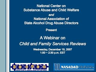 National Center on  Substance Abuse and Child Welfare  and National Association of