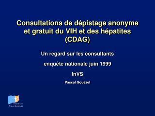 Consultations de dépistage anonyme et gratuit du VIH et des hépatites (CDAG)