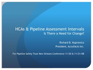 HCAs & Pipeline Assessment Intervals Is There a Need for Change?