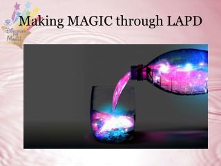 Making MAGIC through LAPD