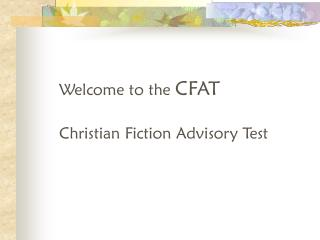 Welcome to the  CFAT Christian Fiction Advisory Test