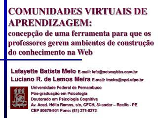 Lafayette Batista Melo E-mail: lafa@netwaybbs.br