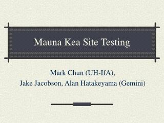 Mauna Kea Site Testing