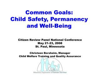 Common Goals:  Child Safety, Permanency and Well-Being