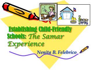 Establishing Child-Friendly Schools:  The Samar Experience