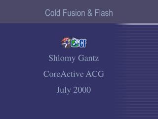 Cold Fusion & Flash