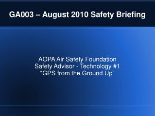 GA003 – August 2010 Safety Briefing