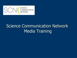 Science Communication Network  Media Training