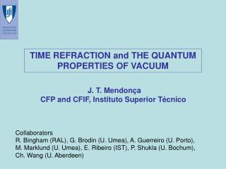 TIME REFRACTION and THE QUANTUM PROPERTIES OF VACUUM