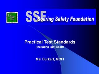 Practical Test Standards (including light sport) Mel Burkart, MCFI