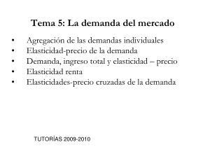 Tema 5: La demanda del mercado