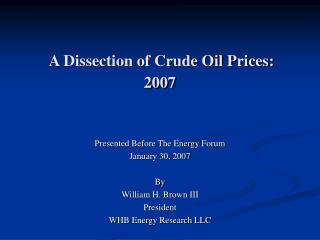 A Dissection of Crude Oil Prices: 2007