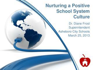 Nurturing a Positive School System Culture