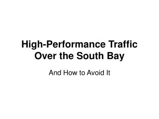 High-Performance Traffic Over the South Bay