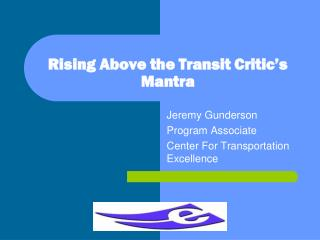 Rising Above the Transit Critic's Mantra