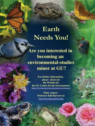 Earth Needs You! Are you interested in  becoming an  environmental-studies  minor at GU?